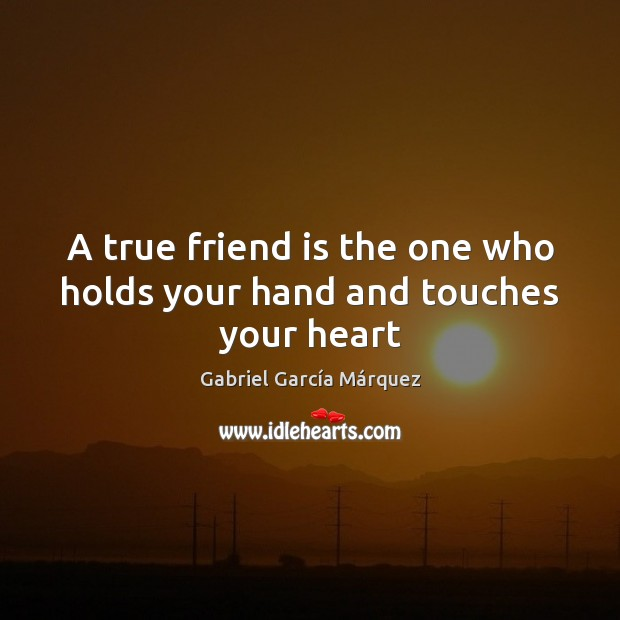 A true friend is the one who holds your hand and touches your heart Image