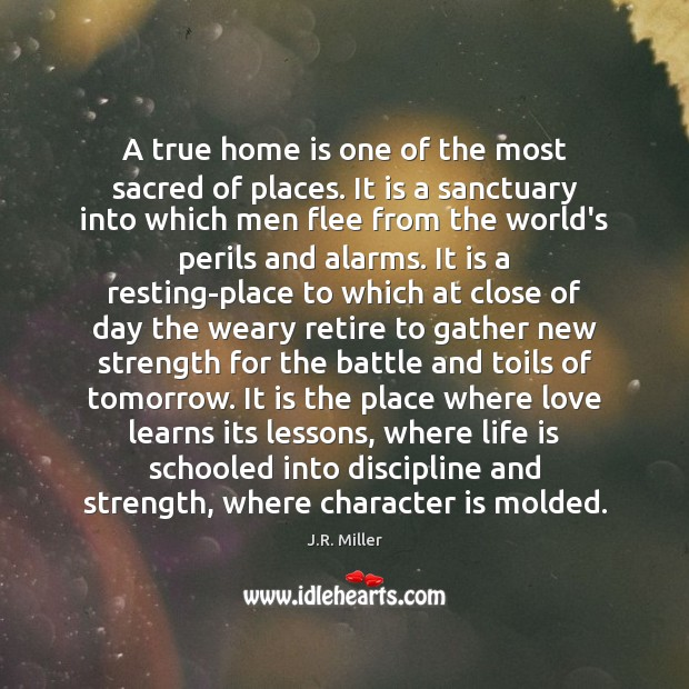 A true home is one of the most sacred of places. It Home Quotes Image