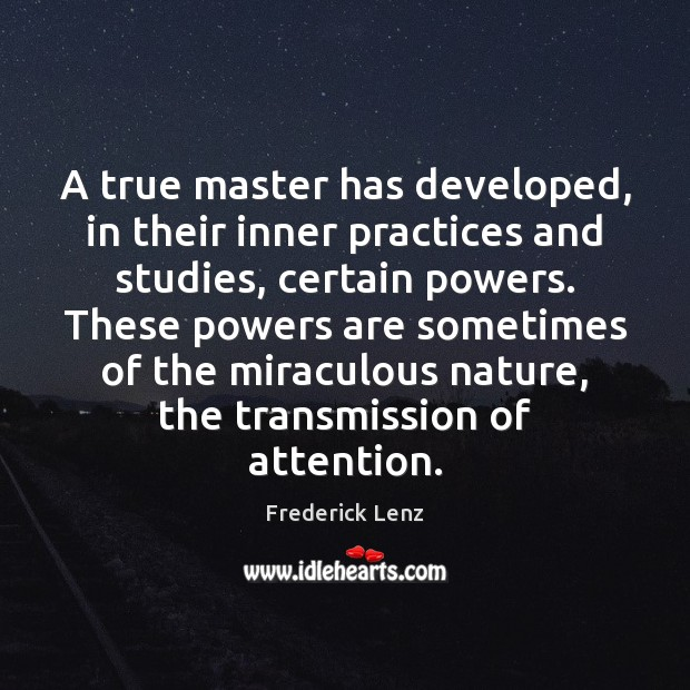 A true master has developed, in their inner practices and studies, certain Image