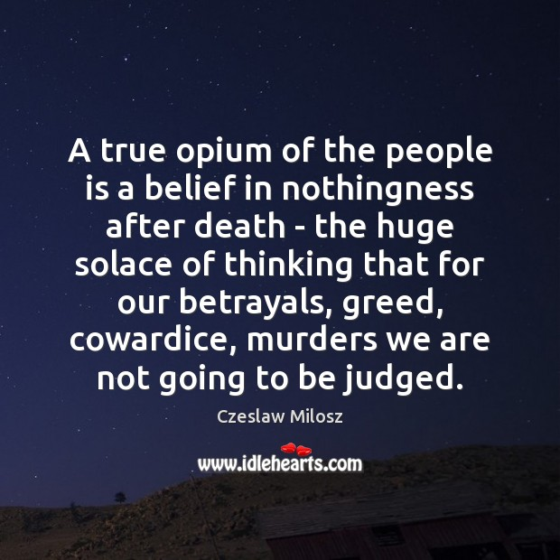 A true opium of the people is a belief in nothingness after Image