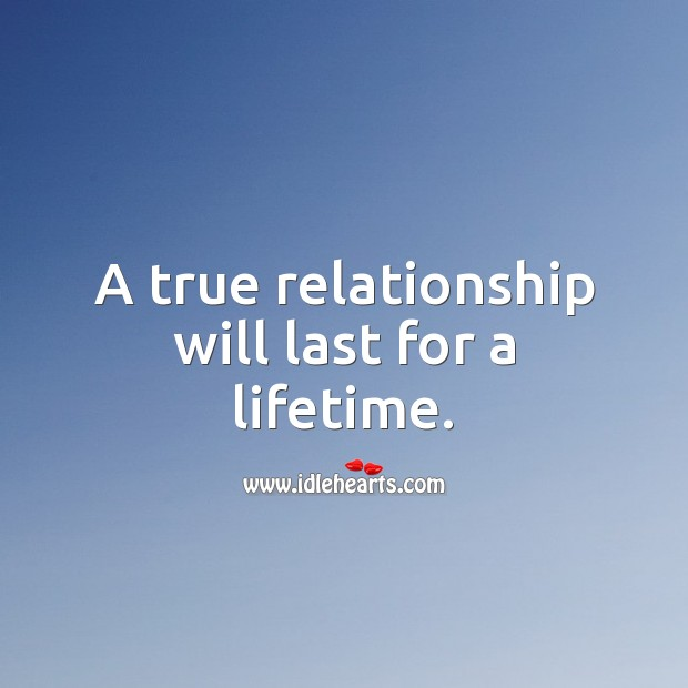 Image, A true relationship will last for a lifetime.