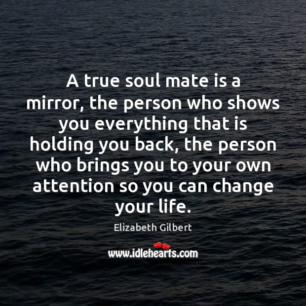 Image, A true soul mate is a mirror, the person who shows you