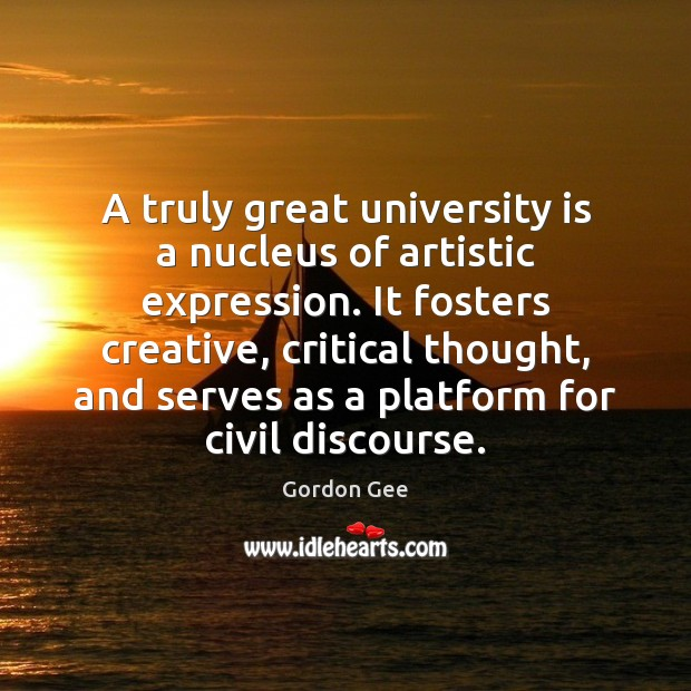 A truly great university is a nucleus of artistic expression. It fosters Image