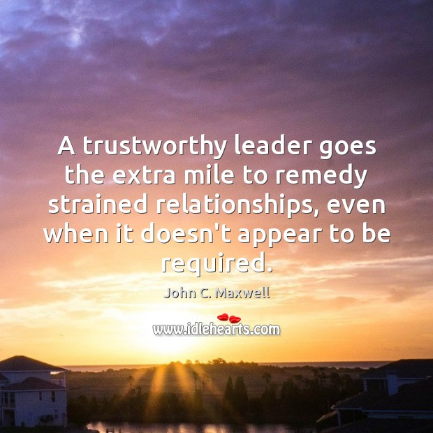 Image, A trustworthy leader goes the extra mile to remedy strained relationships, even
