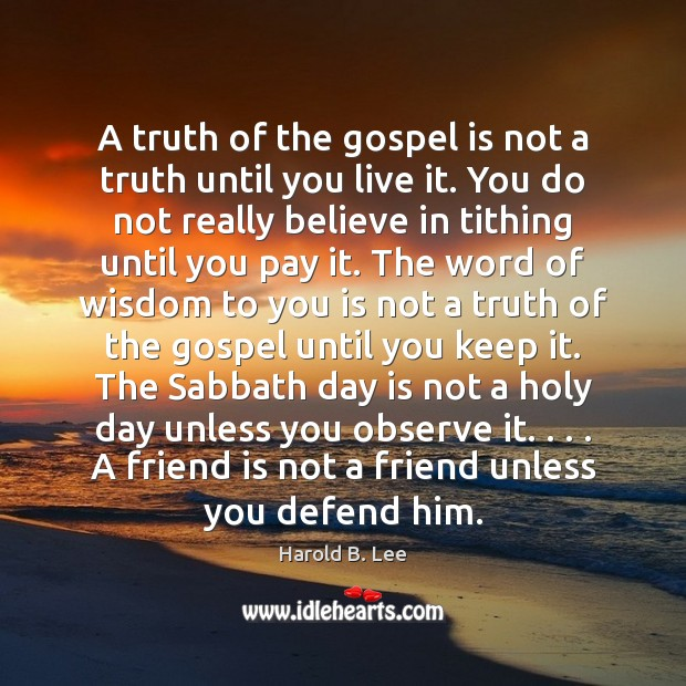 A truth of the gospel is not a truth until you live Image