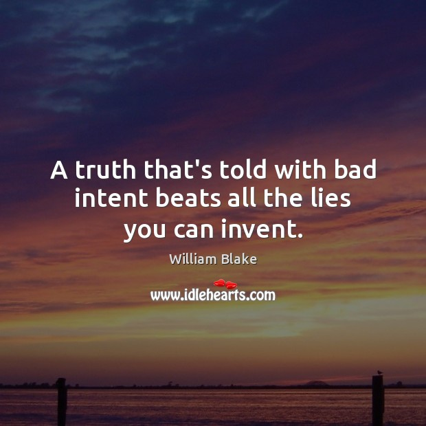 Image, A truth that's told with bad intent beats all the lies you can invent.