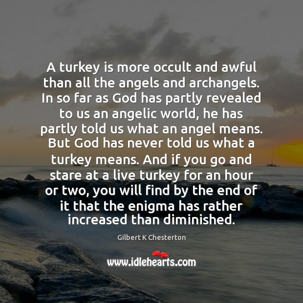 A turkey is more occult and awful than all the angels and Image