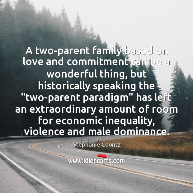 A two-parent family based on love and commitment can be a wonderful Image
