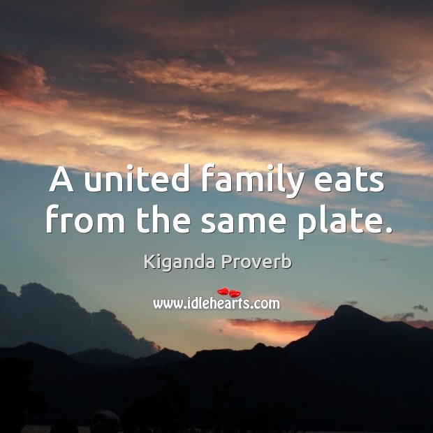 A united family eats from the same plate. Kiganda Proverbs Image