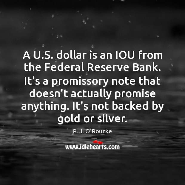 A U.S. dollar is an IOU from the Federal Reserve Bank. Image