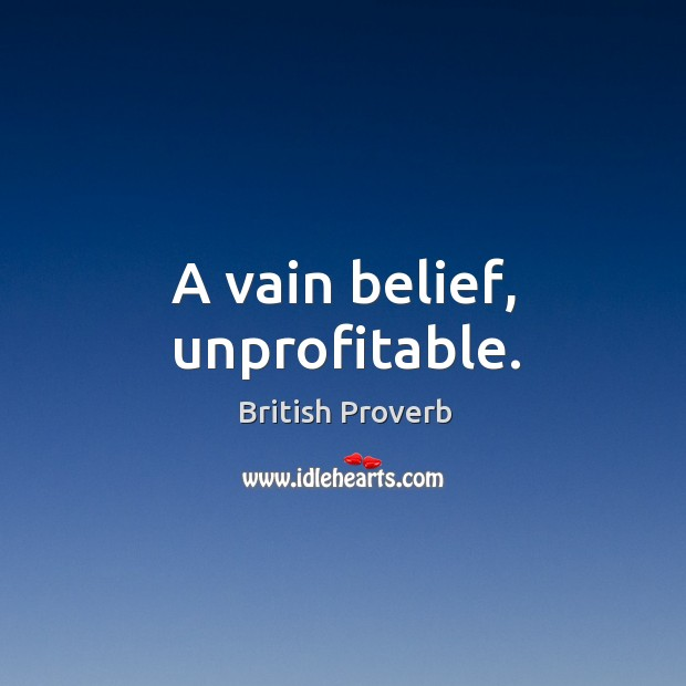 Image, A vain belief, unprofitable.