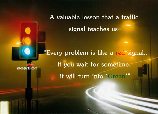 A Valuable Lesson That A Traffic Signal Teaches Us-