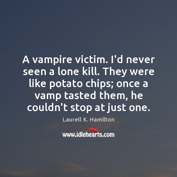 A vampire victim. I'd never seen a lone kill. They were like Image