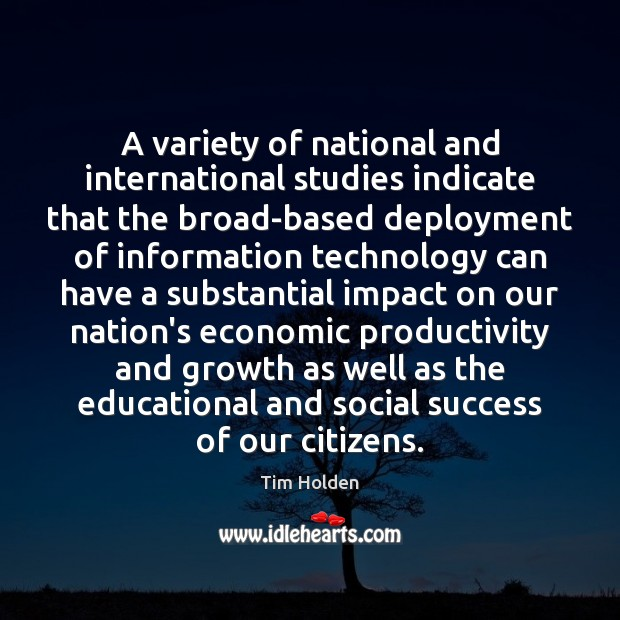 A variety of national and international studies indicate that the broad-based deployment Tim Holden Picture Quote