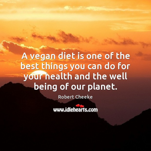 A vegan diet is one of the best things you can do Diet Quotes Image