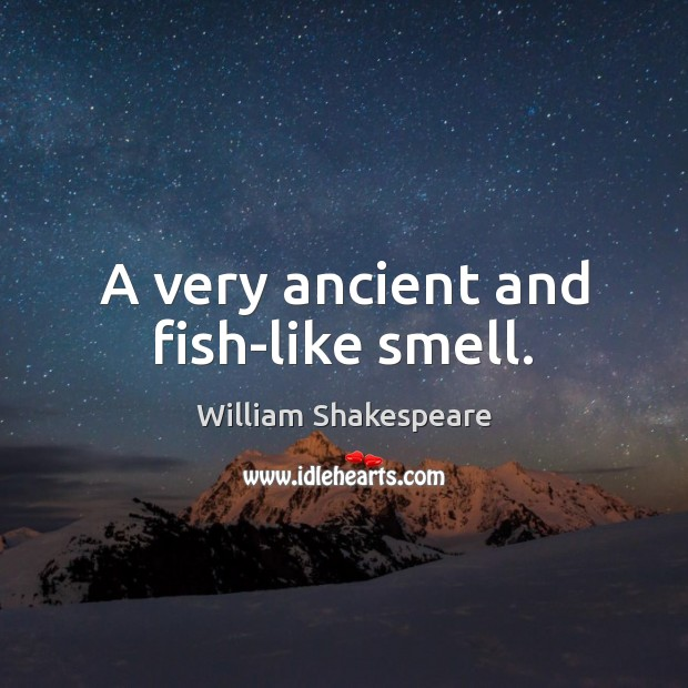 A very ancient and fish-like smell. Image