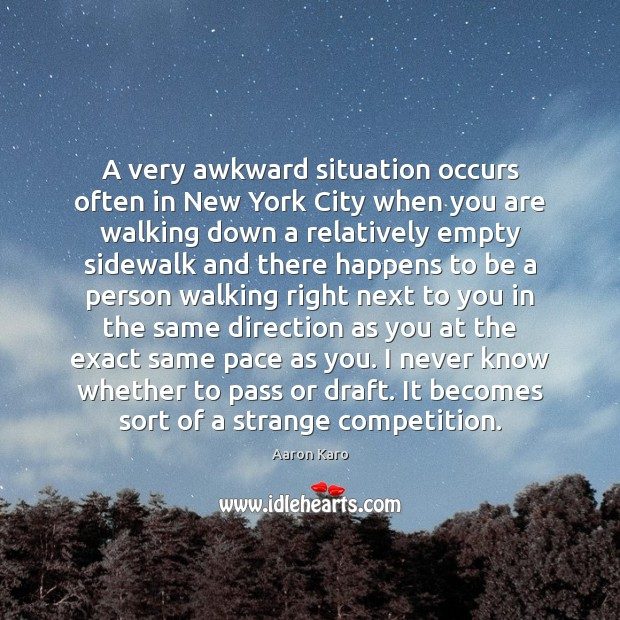 Image, A very awkward situation occurs often in New York City when you