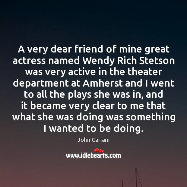Image, A very dear friend of mine great actress named Wendy Rich Stetson