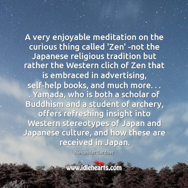 Image, A very enjoyable meditation on the curious thing called 'Zen' -not the
