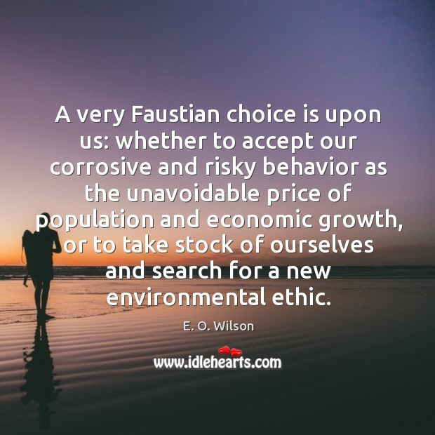 Image, A very faustian choice is upon us: whether to accept our corrosive and risky