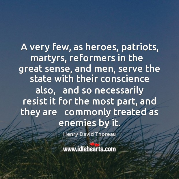 Image, A very few, as heroes, patriots, martyrs, reformers in the   great sense,