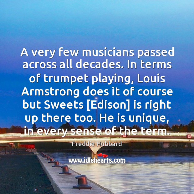 A very few musicians passed across all decades. In terms of trumpet Image