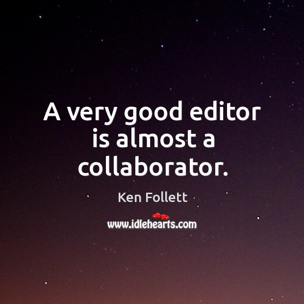 A very good editor is almost a collaborator. Image