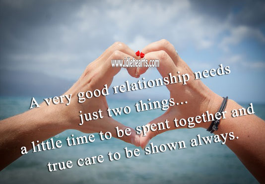 Image, A very good relationship needs just two things a little time and true care