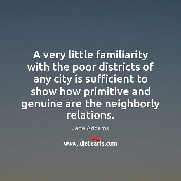 A very little familiarity with the poor districts of any city is Image