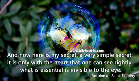 It is only with the heart that one can see rightly - IdleHearts