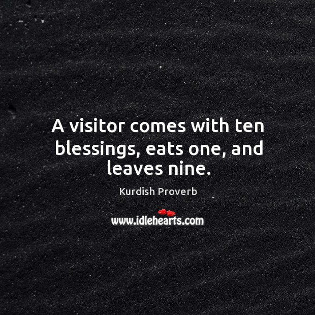 Image, A visitor comes with ten blessings, eats one, and leaves nine.