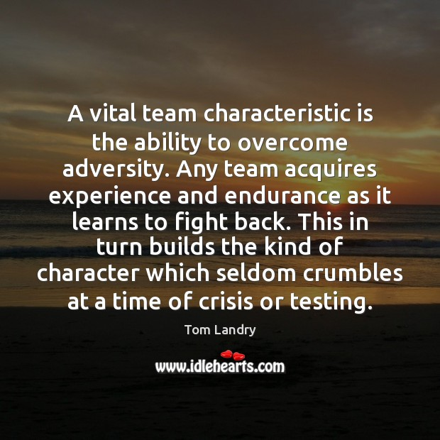 Image, A vital team characteristic is the ability to overcome adversity. Any team