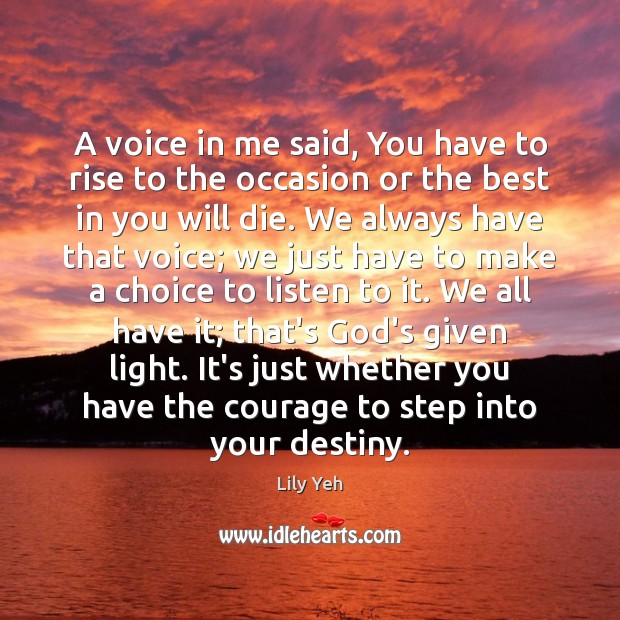 A voice in me said, You have to rise to the occasion Image