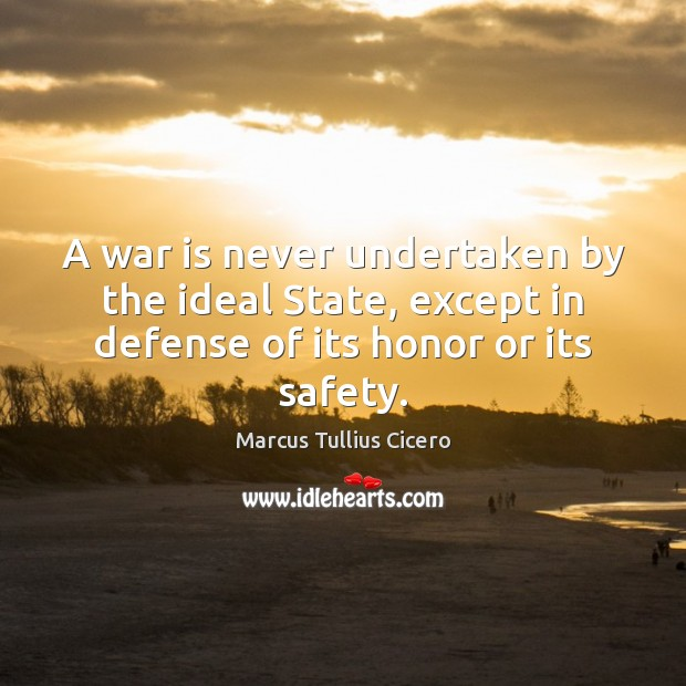 Image, A war is never undertaken by the ideal State, except in defense