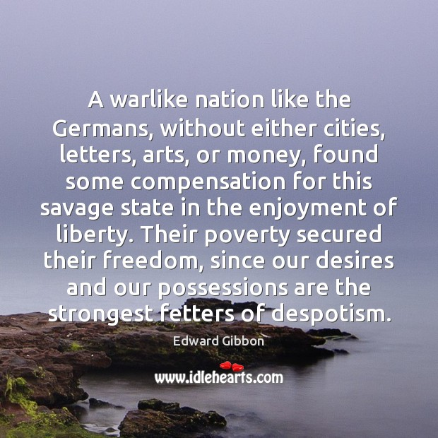 A warlike nation like the Germans, without either cities, letters, arts, or Image