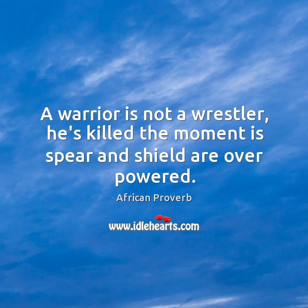 Image, A warrior is not a wrestler, he's killed the moment is spear