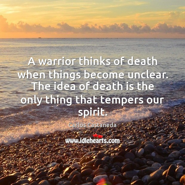 Image, A warrior thinks of death when things become unclear. The idea of
