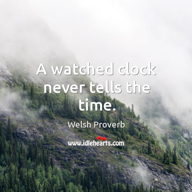 Image, A watched clock never tells the time.