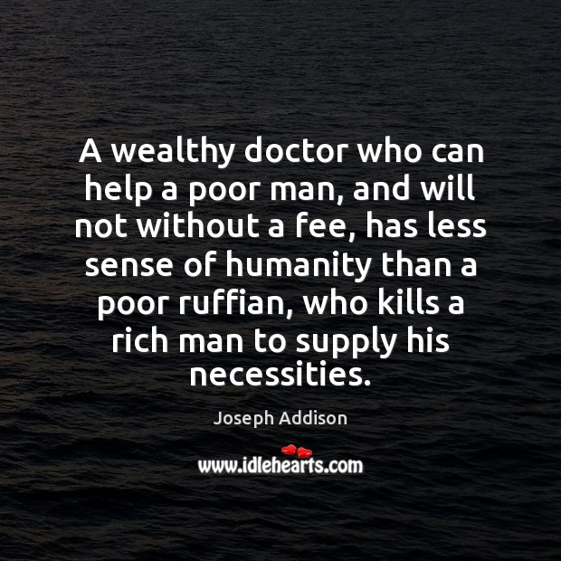 A wealthy doctor who can help a poor man, and will not Image