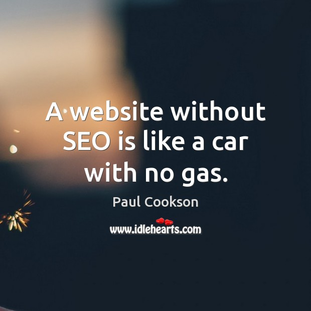 A website without SEO is like a car with no gas. Image