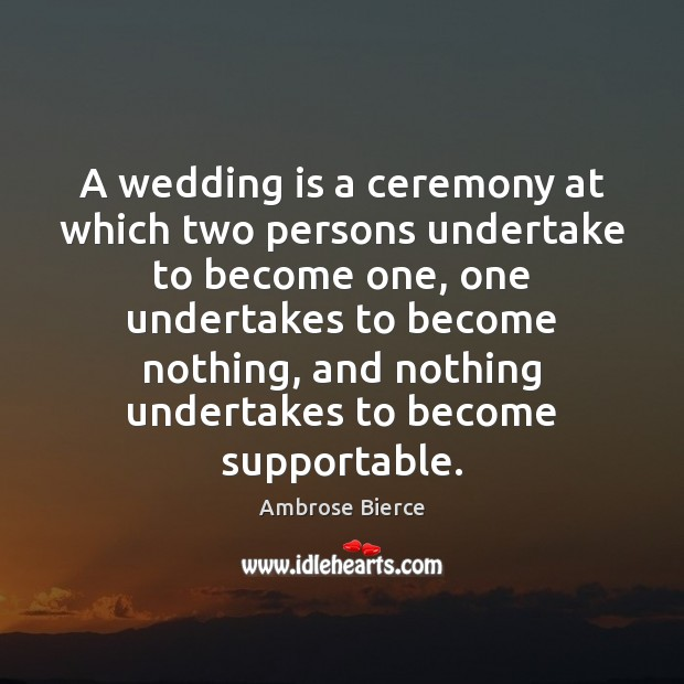 A wedding is a ceremony at which two persons undertake to become Wedding Quotes Image