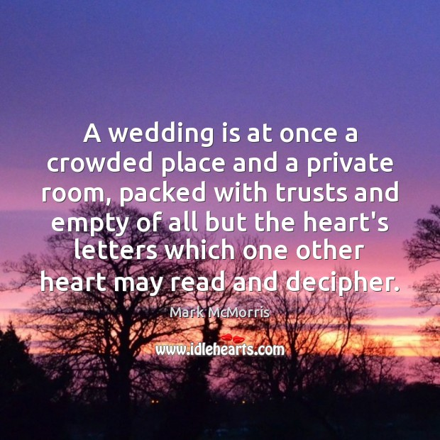 A wedding is at once a crowded place and a private room, Wedding Quotes Image