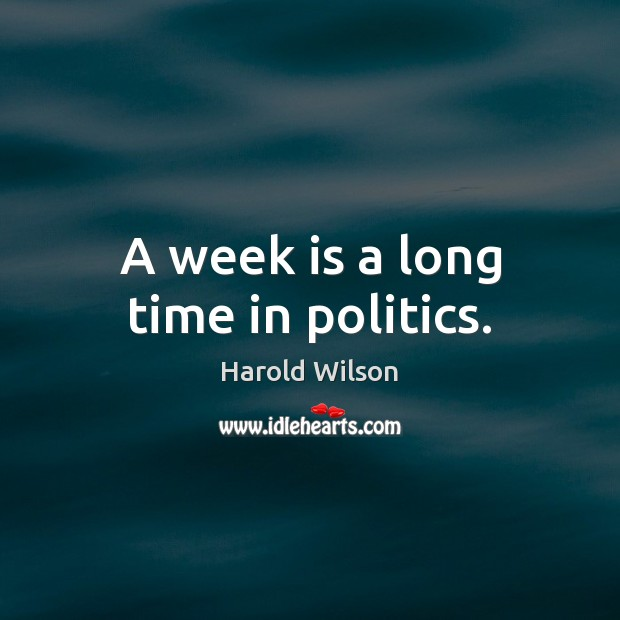 Image, A week is a long time in politics.