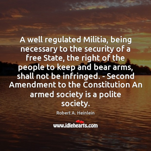 Image, A well regulated Militia, being necessary to the security of a free