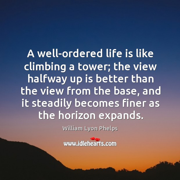 A well-ordered life is like climbing a tower; Image
