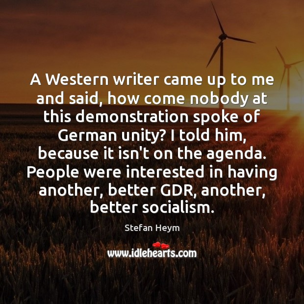 A Western writer came up to me and said, how come nobody Image