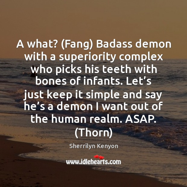 A what? (Fang) Badass demon with a superiority complex who picks his Image