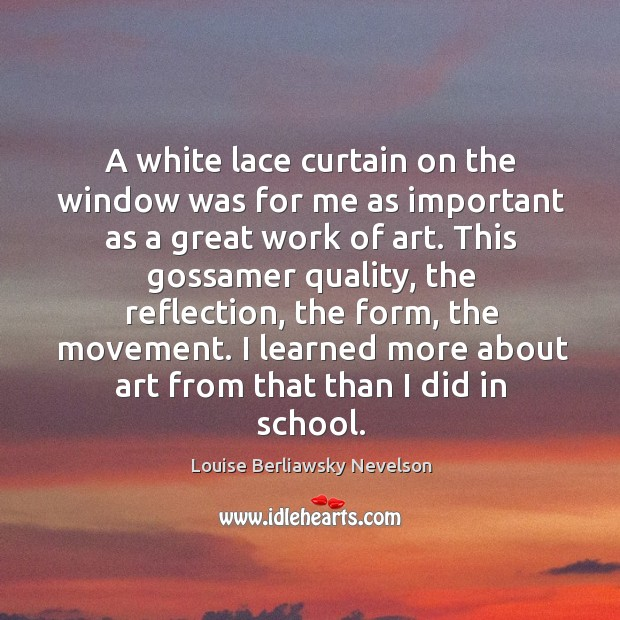 Picture Quote by Louise Berliawsky Nevelson