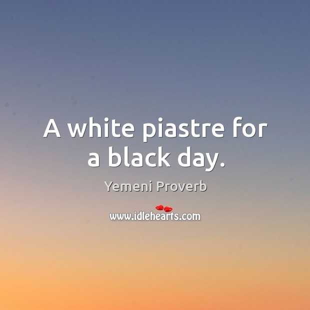 Image, A white piastre for a black day.