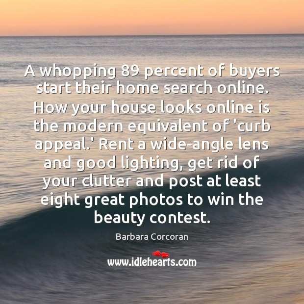 Image, A whopping 89 percent of buyers start their home search online. How your